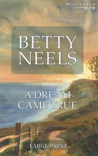 9780263193145: A Dream Came True (Betty Neels Large Print)