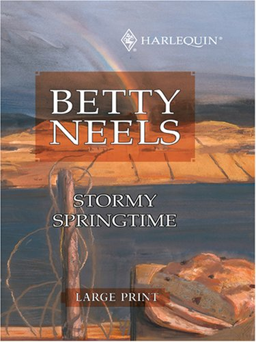 Stormy Springtime (Betty Neels Large Print) (9780263193220) by Betty Neels