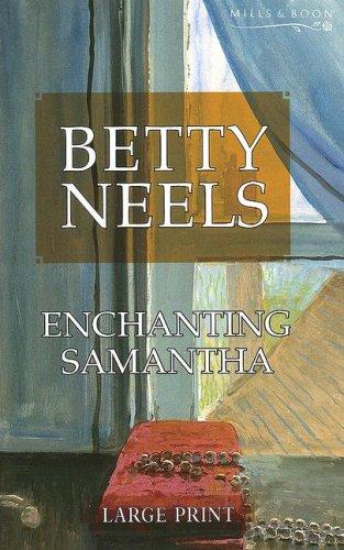 9780263193237: Enchanting Samantha (Mills & Boon Largeprint) (Betty Neels Large Print)