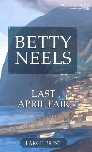 9780263193268: Last April Fair (Betty Neels Large Print Collection)
