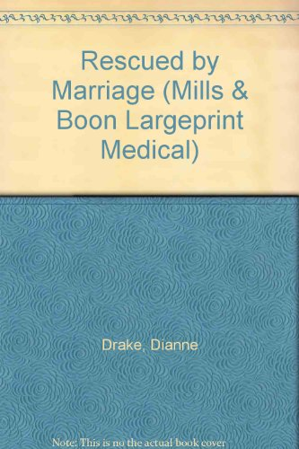 9780263193428: Rescued by Marriage (Medical Romance Large Print)