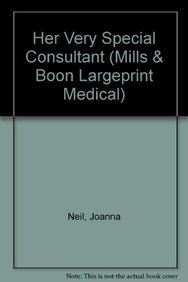 Her Very Special Consultant (Mills and Boon: Neil, Joanna