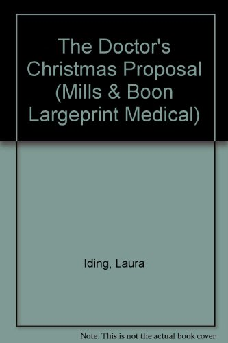 9780263193503: The Doctor's Christmas Proposal (Medical Romance Large Print)