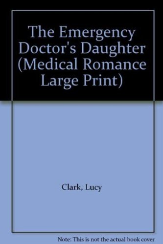 9780263193701: The Emergency Doctor's Daughter (Medical Romance Large Print)