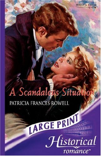 9780263193800: A Scandalous Situation (Mills & Boon Historical Romance)