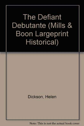 9780263193923: The Defiant Debutante (Historical Romance Large Print)
