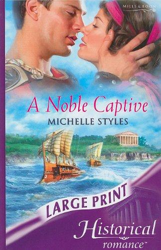 9780263193930: A Noble Captive (Mills & Boon Historical Romance)