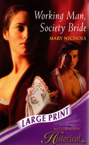 9780263194043: Working Man, Society Bride (Mills & Boon Largeprint Historical)