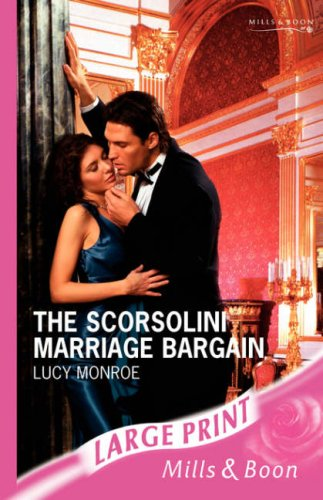 9780263194166: The Scorsolini Marriage Bargain (Romance Large Print)