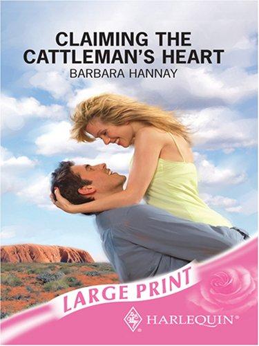 Claiming the Cattleman's Heart (Mills & Boon: Hannay, Barbara