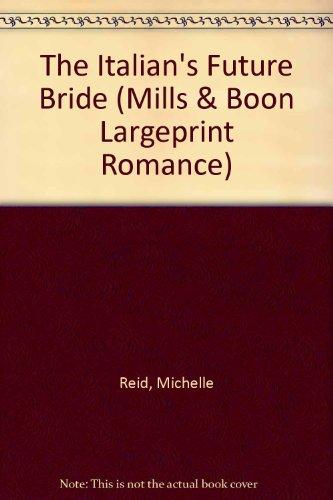 9780263194470: The Italian's Future Bride (Romance Large)