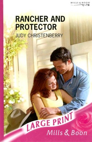 9780263194593: Rancher and Protector (Romance Large Print)