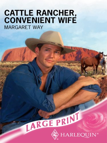 9780263194678: Cattle Rancher, Convenient Wife (Romance Large Print)