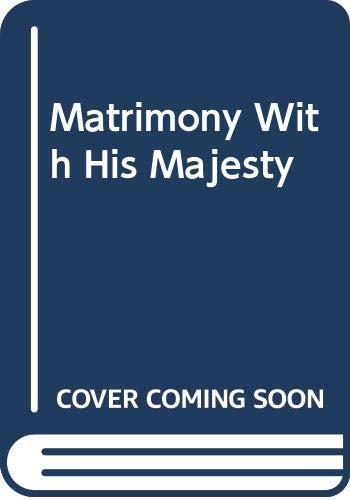 9780263194760: Matrimony with His Majesty (Romance Large)