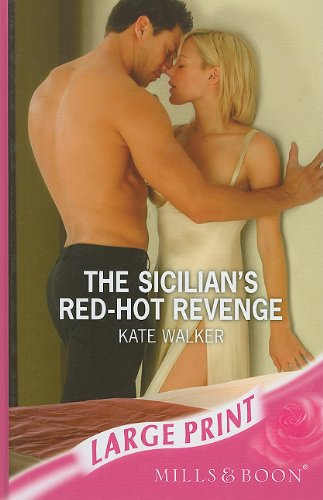 9780263194906: The Sicilian's Red-Hot Revenge (Ulverscroft Large Print Series)