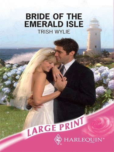 Bride of the Emerald Isle (Mills & Boon Largeprint Romance): Wylie, Trish