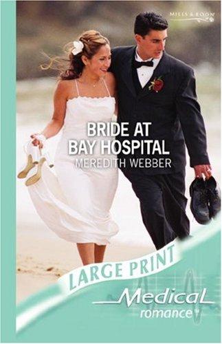 Bride at Bay Hospital (Mills & Boon Largeprint Medical): Meredith Webber