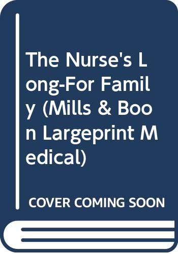 9780263195354: The Nurse's Long-For Family (Mills & Boon Largeprint Medical)