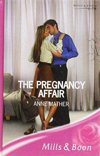 Pregnancy Affair (Mills & Boon Romance): Mather, Anne