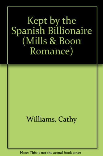 9780263196092: Kept by the Spanish Billionaire (Mills & Boon Romance)