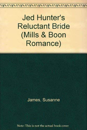 9780263196597: Jed Hunter's Reluctant Bride (Romance)