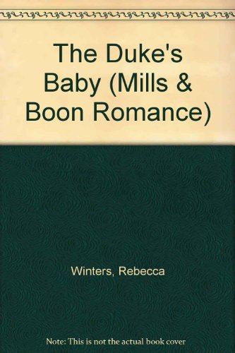 9780263196788: The Duke's Baby (Romance)