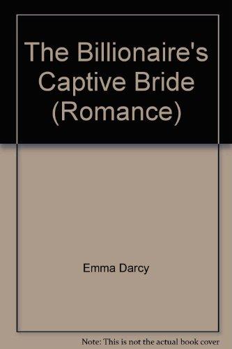 9780263196849: The Billionaire's Captive Bride (Romance)