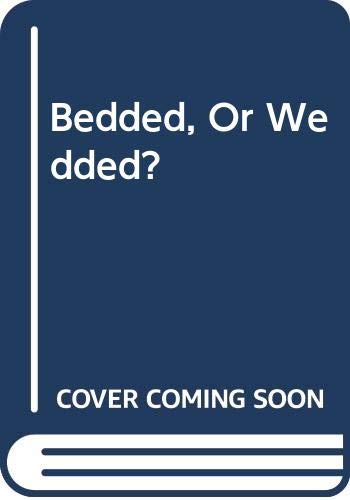 9780263196856: Bedded, or Wedded? (Romance)