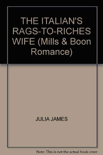 9780263197334: The Italian's Rags-to-Riches Wife (Romance)