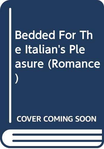 9780263197358: Bedded for the Italian's Pleasure (Romance)