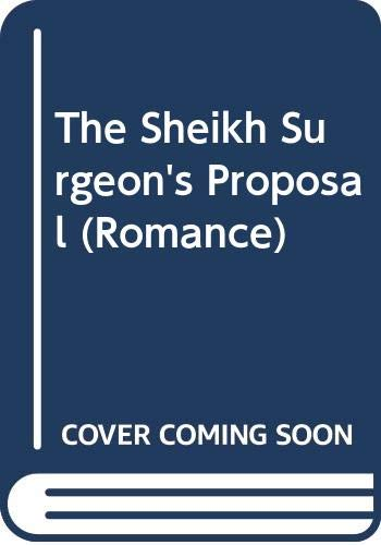 9780263197471: The Sheikh Surgeon's Proposal (Romance)