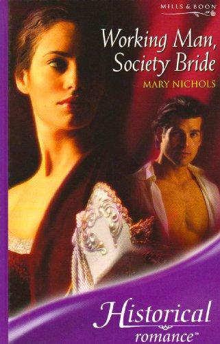 9780263197556: Working Man, Society Bride (Mills & Boon Romance)