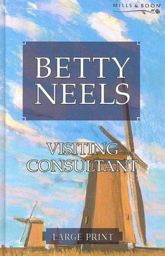 9780263198355: Visiting Consultant (Betty Neels Large Print Collection)
