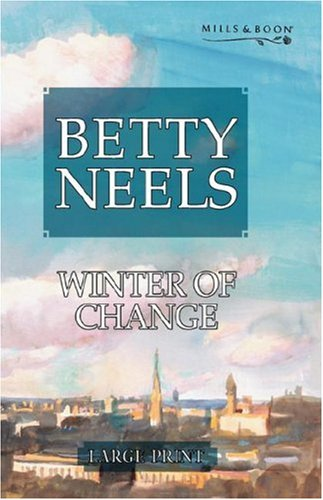 9780263198379: Winter of Change (Mills & Boon Largeprint) (Betty Neels Large Print)