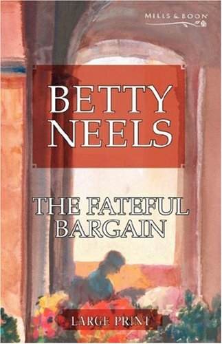 9780263198393: The Fateful Bargain (Betty Neels Large Print Collection)