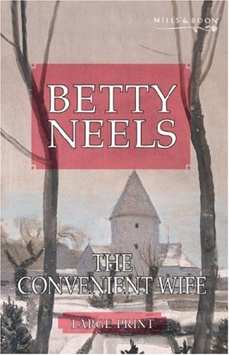 9780263198416: The Convenient Wife (Betty Neels Large Print Collection)