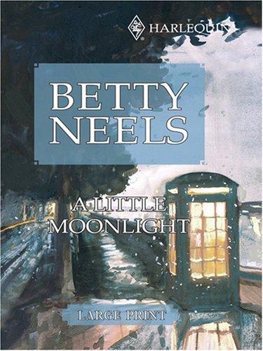 A Little Moonlight: Betty Neels