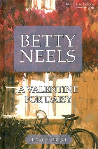 9780263198478: A Valentine for Daisy (Betty Neels Large Print Collection)
