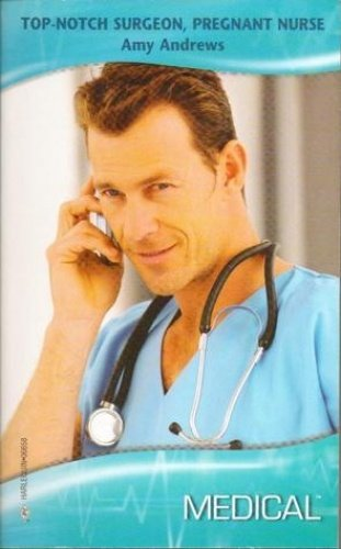 Top-Notch Surgeon, Pregnant Nurse (Hardback): Amy Andrews