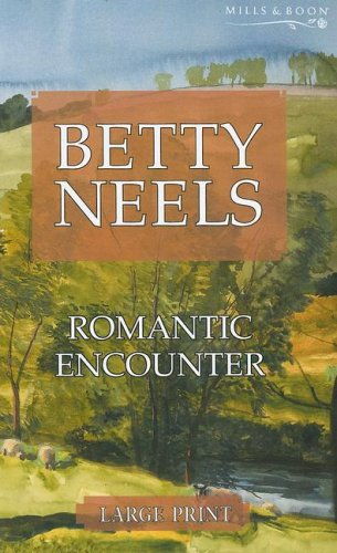 9780263199994: Romantic Encounter (Betty Neels Large Print Collection)