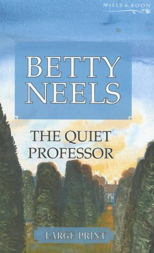 9780263200003: The Quiet Professor (Betty Neels Large Print Collection)