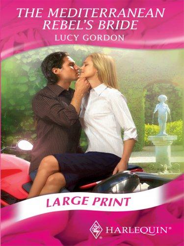 The Mediterranean Rebel's Bride (Romance Large): Gordon, Lucy
