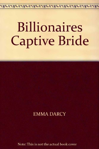 9780263200263: Billionaires Captive Bride