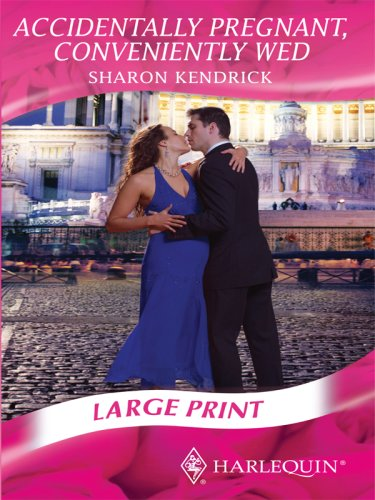 Accidentally Pregnant, Conveniently Wed: Sharon Kendrick