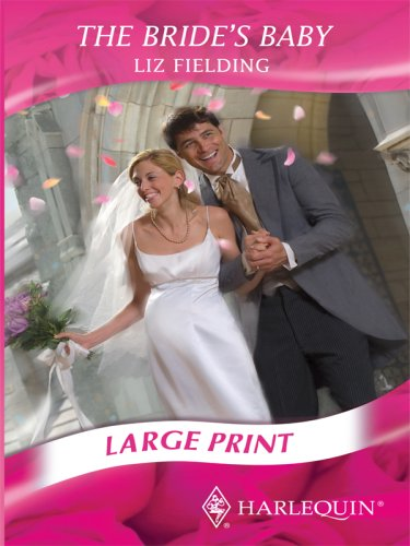 The Bride's Baby (Mills & Boon Largeprint Romance): Fielding, Liz