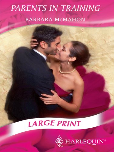Parents in Training (Romance Large Print) (0263200949) by McMahon, Barbara