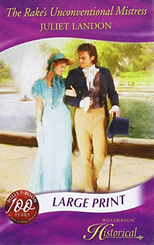 9780263201765: The Rake's Unconventional Mistress (Historical Romance Large Print)