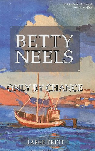 9780263201789: Only by Chance (Betty Neels Large Print Collection)