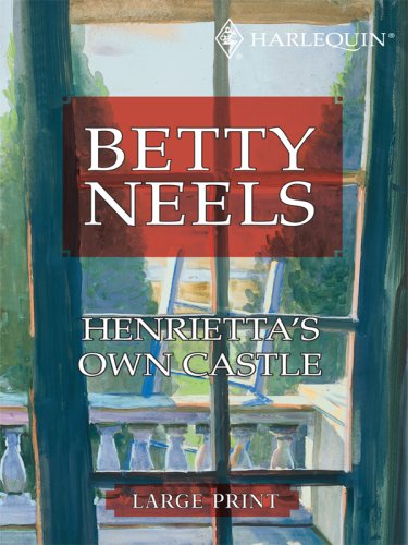 9780263201840: Henrietta's Own Castle (Betty Neels Large Print Collection)