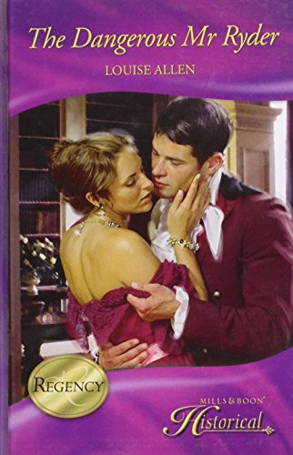 The Dangerous Mr Ryder (Mills & Boon Historical): Allen, Louise